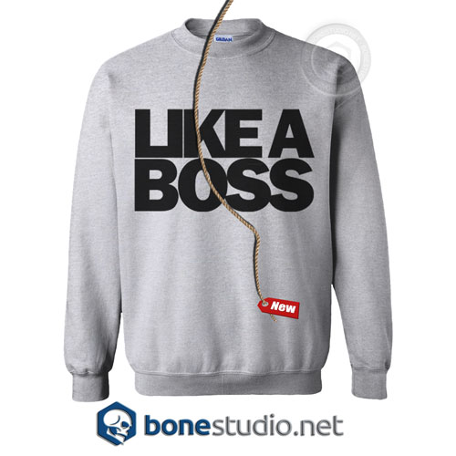 Like A Boss Sweatshirt