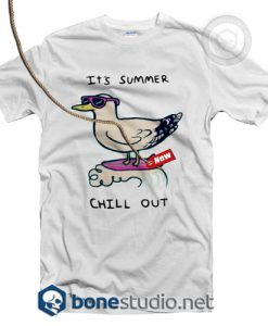 It's Summer Just Chill Out T Shirt
