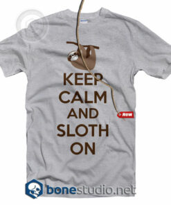 Keep Calm And Sloth On T Shirt