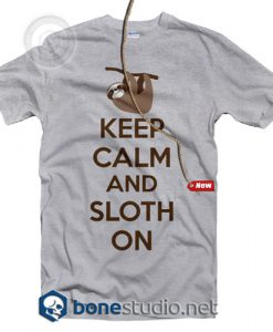 Keep Calm And Sloth On T Shirt