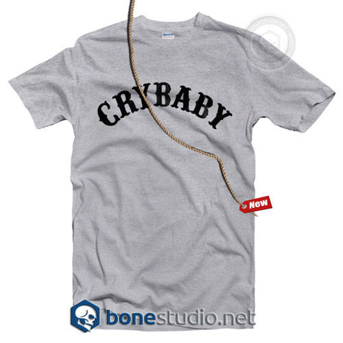 Cry Baby T Shirt