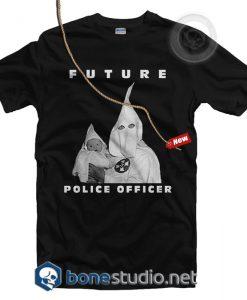 Biggie KKK Future Police Officer T Shirt