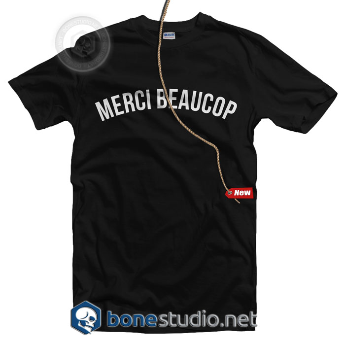Merci Beaucop T Shirt