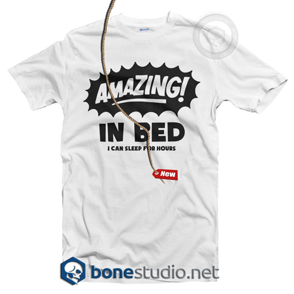 Amazing In Bed T Shirt