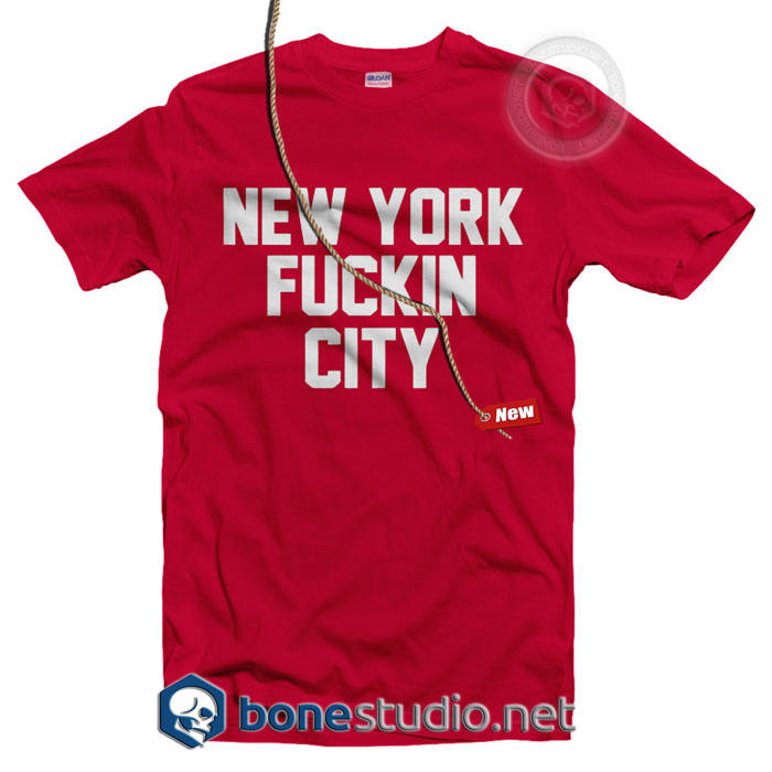 New York Fuckin City T Shirt