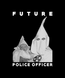 Biggie KKK Future Police Officer T Shirt