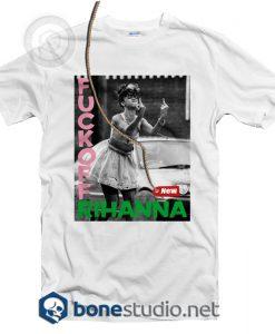 Fuck Off London Calling Style Rihanna T Shirt