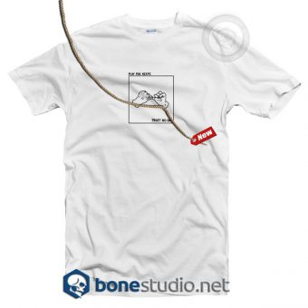 Play For Keeps Trust No One T Shirt