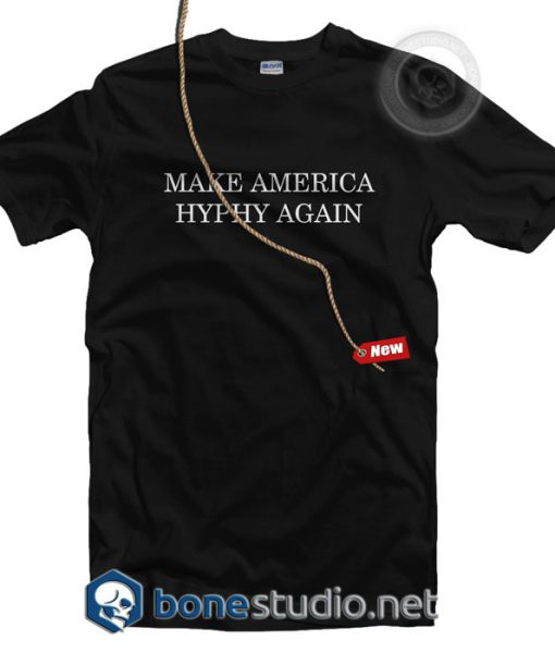 Make America Hyphy Again T Shirt
