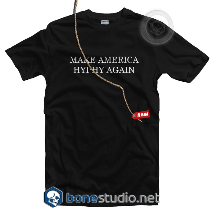 Make America Hyphy Again T Shirt