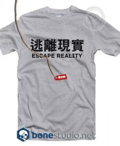 Escape Reality T Shirt