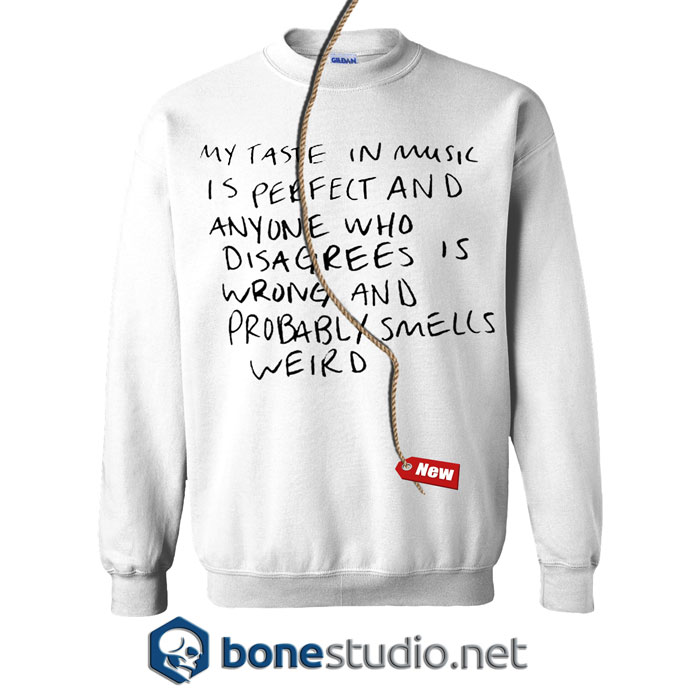 My Taste In Music Sweatshirt