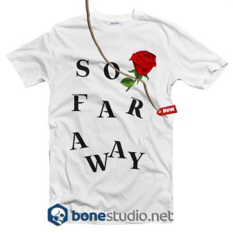 So Far Away Rose Feminist T shirt