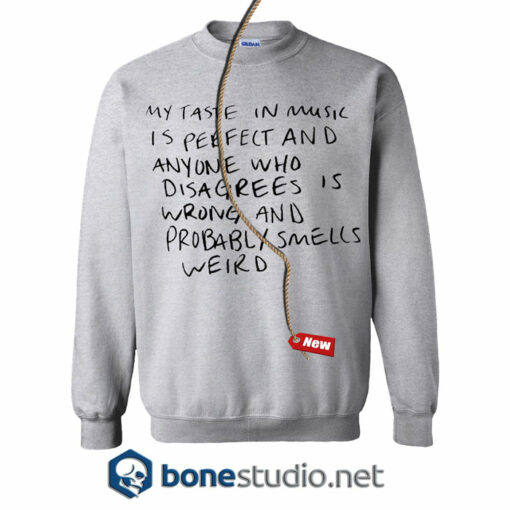 My Taste In Music Sweatshirt