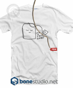 It's A Tea T Shirt
