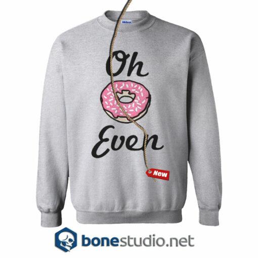 Oh Donut Even Sweatshirt