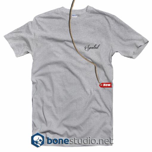 Spoiled T Shirt