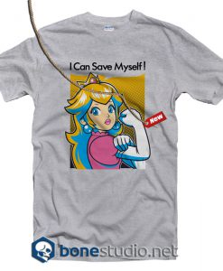 I Can save Myself Feminist T shirt