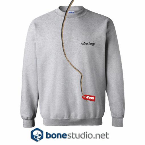 Laters Baby Sweatshirt