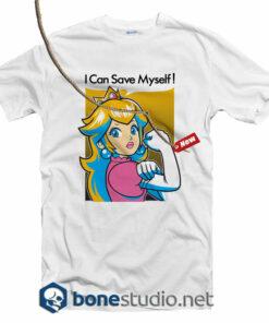I Can save Myself Feminist T shirt