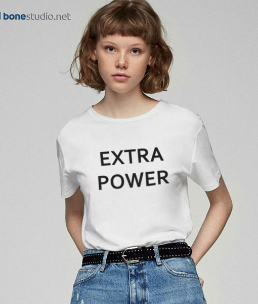 Extra Power T Shirt