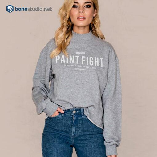 Attitude Paint Fight Sweatshirt