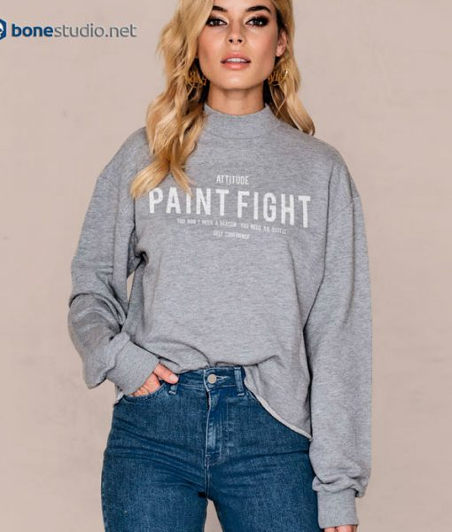 Attitude Paint Fight Sweatshirt