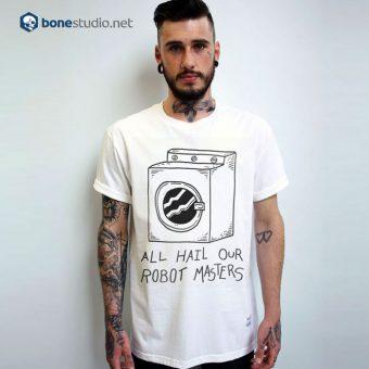 All Hail Our Robot Master T Shirt