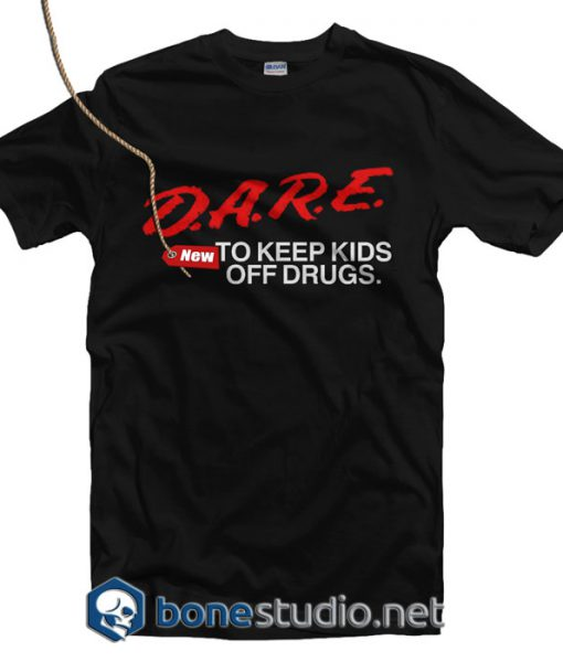 DARE To Keep Kids Off Drugs T Shirt