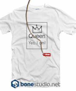 Queen Yes I Am T Shirt