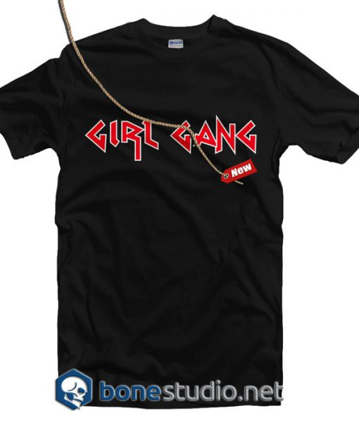 Girl Gang T Shirt