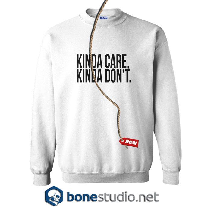 Kinda Care Kinda Don't Sweatshirt