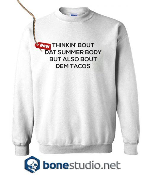 Thinkin Bout Dat Summer Tacos Sweatshirt