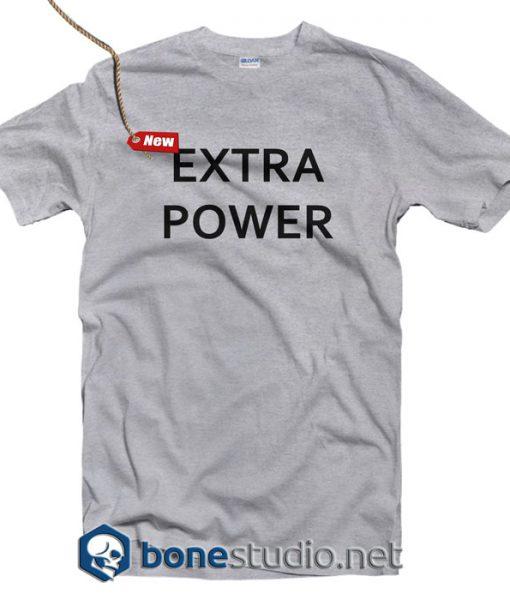 Extra Power T Shirt