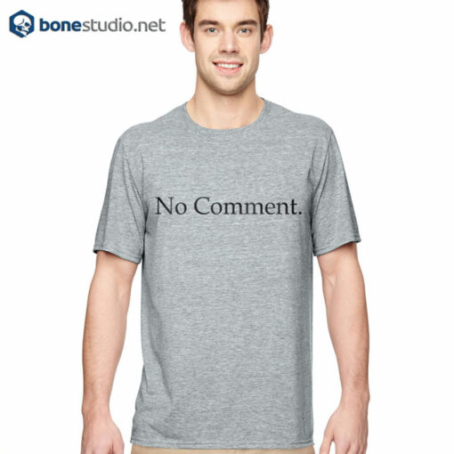 No Comment T Shirt