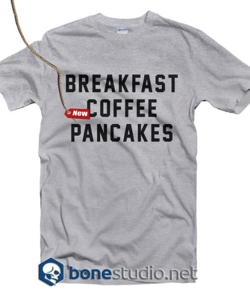 Breakfast Coffee Pancakes T Shirt