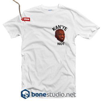 Kanye Not T Shirt