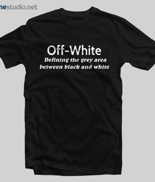 Off White T Shirt Defining The Grey Area Between Black And White