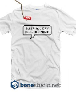 Sleep All Night Blog All Night T Shirt
