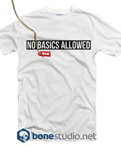 No Basic Allowed T Shirt