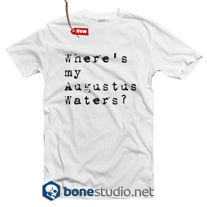 Where's My Augustus Waters T Shirt