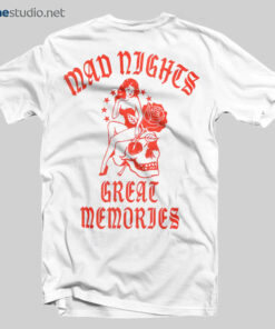 84e1c7732a06 Mad Nights Great Memories T Shirt - Adult Unisex