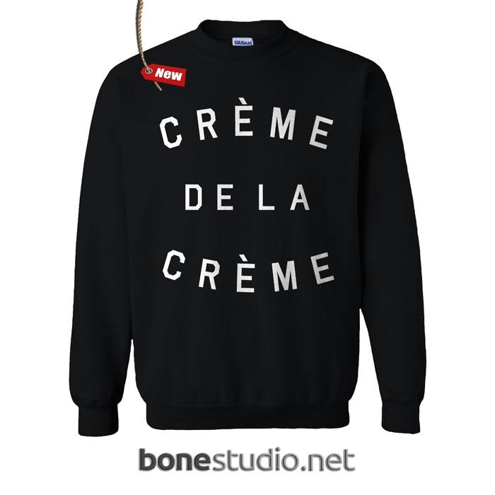 Creme De La Creme Sweatshirt