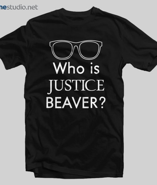 Who Is Justice Beaver T Shirt