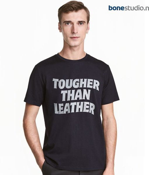 Tougher Than Leather T Shirt