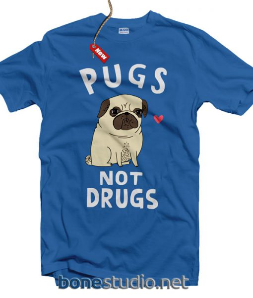 Pugs Not Drugs T Shirt