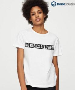No Basic Allowed T Shirt