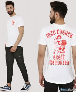 Mad Nights Great Memories T Shirt