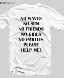 Slogan T Shirt Help Me T Shirt