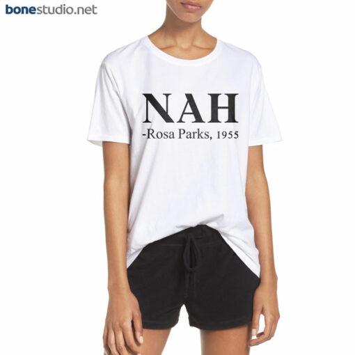 Nah Rosa Parks 1955 T Shirt
